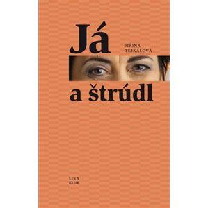 Já a štrůdl - Jiřina Tejkalová