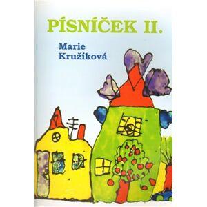 Písníček II.. zpěvník autorských písniček pro děti - Marie Kružíková