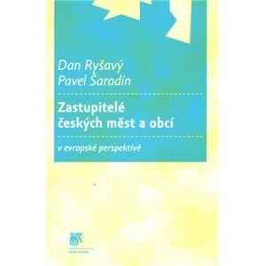 Zastupitelé českých měst a obcí v evropské perspektivě - Dan Ryšavý, Pavel Šaradín