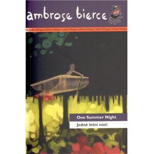 Jedné letní noci/ One Summer Night - Ambrose Bierce