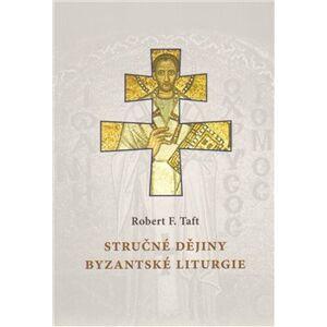 Stručné dějiny byzantské liturgie - Robert F. Taft