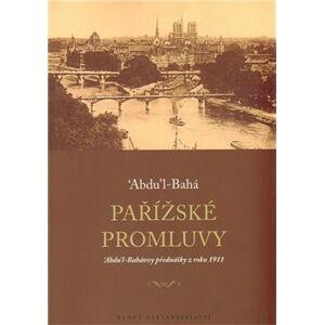 Pařížské promluvy. 'Abdu'l-Baháovy přednášky z roku 1911 - Abdu´l-Bahá
