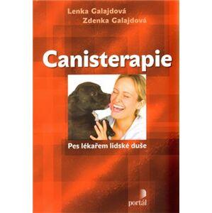 Canisterapie. Pes lékařem lidské duše - Lenka Galajdová, Zdenka Galajdová