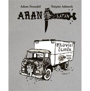 Aran Satan: Mluvící člověk - Adam Nenadál, Štěpán Adámek