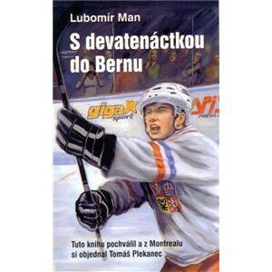 S devatenáctkou do Bernu - Lubomír Man