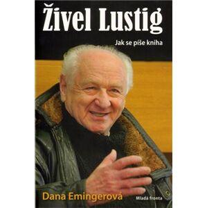 Živel Lustig. Jak se píše kniha - Dana Emingerová