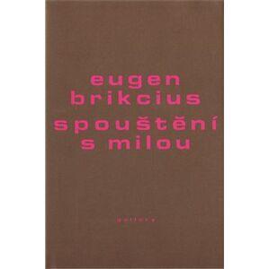 Spouštění s milou - Eugen Brikcius