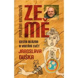 Ze mě. Cesta blázna a vnitřní svět Jaroslava Duška - Pavlína Brzáková