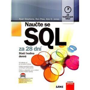 Naučte se SQL za 28 dní. Stačí hodina denně - Arie D. Jones, Ryan K. Stephens