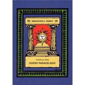 Dopisy Paracelsovi - Theofanus Abba