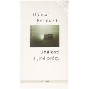 Události a jiné prózy - Thomas Bernhard