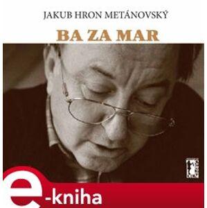 Ba za mar - Jakub Hron Metánovský e-kniha