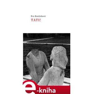 Tati! - Eva Kantůrková e-kniha