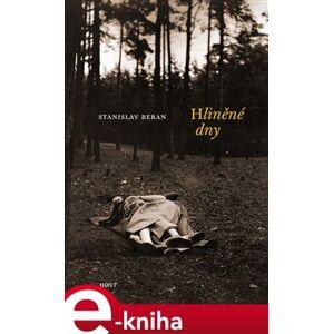 Hliněné dny - Stanislav Beran e-kniha