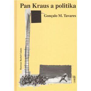 Pan Kraus a politika / Pan Brecht a úspěch - Goncalo M. Tavares