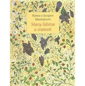 Stavy lidstva a svatosti - Raissa Maritain, Jacques Maritain