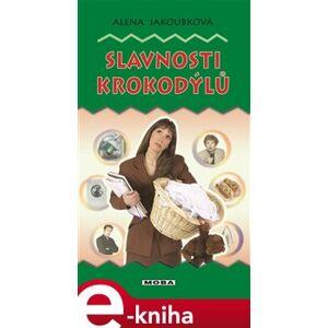 Slavnosti krokodýlů - Alena Jakoubková e-kniha