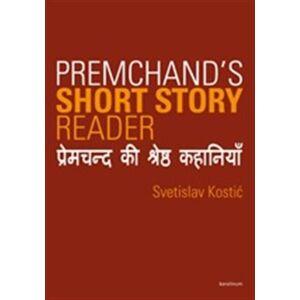 Premchand`s Short Story Reader - Svetislav Kostić