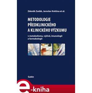 Metodologie předklinického a klinického výzkumu - Zdeněk Zadák, Jaroslav Květina e-kniha