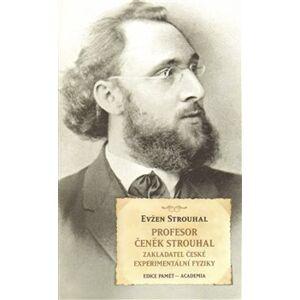 Profesor Čeněk Strouhal - Eugen Strouhal
