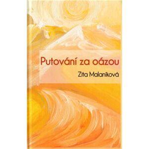 Putování za oázou - Zita Malaníková