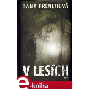 V lesích - Tana Frenchová e-kniha