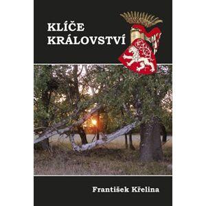 Klíče království - František Křelina