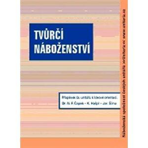 Tvůrčí náboženství - Norbert F. Čapek, Karel Hašpl, Jaroslav Šíma