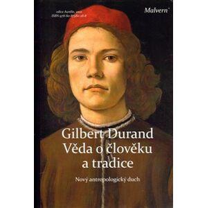Věda o člověku a tradice. Nový antropologický duch - Gilbert Durand