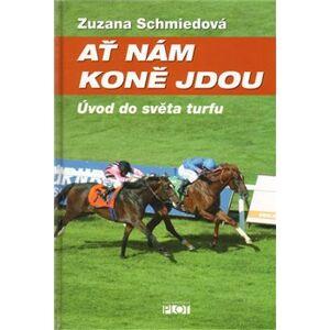 Ať nám koně jdou - Zuzana Schmiedová