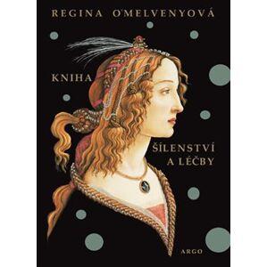 Kniha šílenství a léčby - Regina O'Melvenyová