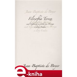 Filosofka Tereza. aneb Vzpomínky na příběh otce Dirraga a slečny Éradice - Jean - Baptiste de Boyer e-kniha