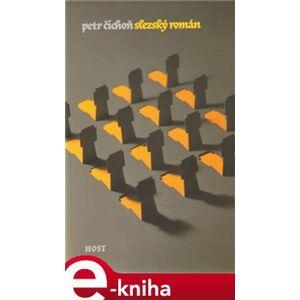 Slezský román - Petr Čichoň e-kniha