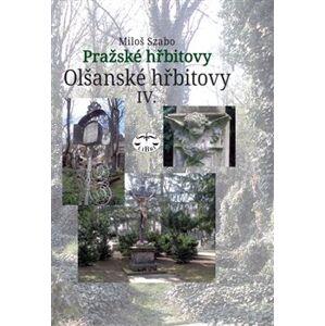 Olšanské hřbitovy IV.. Pražské hřbitovy - Miloš Szabo