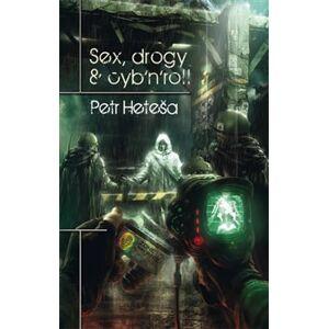 Sex, drogy & cyb n roll - Petr Heteša