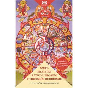 Smrt, mezistav a znovuzrození v tibetském buddhismu - Jeffrey Hopkins, Lati Rinpočhe