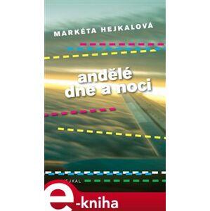 Andělé dne a noci - Markéta Hejkalová e-kniha