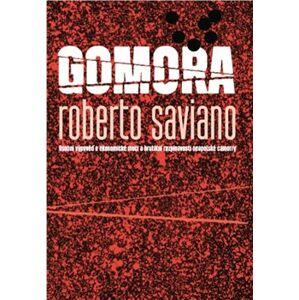 Gomora. Osobní výpověď o ekonomické moci a brutální rozpínavosti neapolské camorry - Roberto Saviano