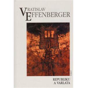 Republiku a varlata - Vratislav Effenberger