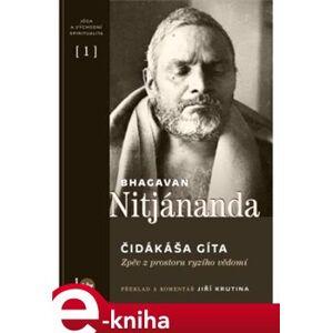 Čidákáša gíta. Zpěv z prostoru ryzího vědomí - Bhagavan Nitjánanda e-kniha