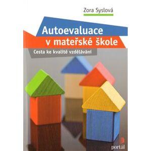 Autoevaluace v MŠ. Cesta ke kvalitě vzdělávání - Zora Syslová