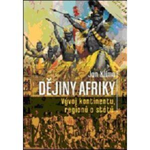 Dějiny Afriky. Vývoj kontinentů, regionů a států - Jan Klíma