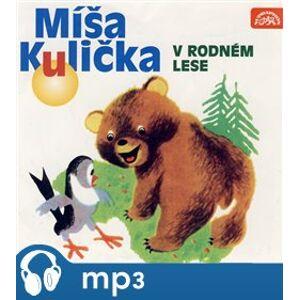 Míša Kulička v rodném lese, mp3 - Josef Menzel