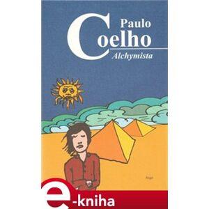 Alchymista - Paulo Coelho e-kniha