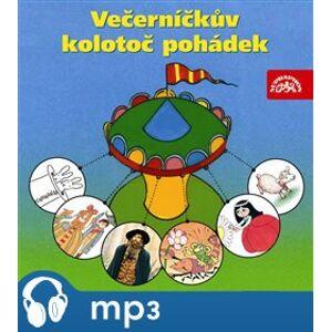 Večerníčkův kolotoč pohádek, mp3 - Pavel Cmíral, Václav Čtvrtek, Jaromír Kincl, Božena Šimková, Pavel Šrut