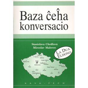 Baza ceha konversacio - Stanislava Chrdlová, Miroslav Malovec