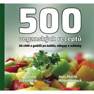 500 veganských receptů - Celine Steen, Joni M. Newman