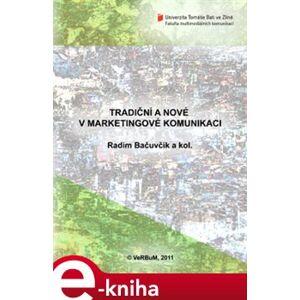 Tradiční a nové v marketingové komunikaci - Radim Bačuvčík e-kniha