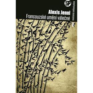 Francouzské umění válečné - Alexis Jenni