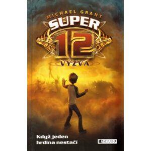 Výzva. Super 12 - Michael Grant